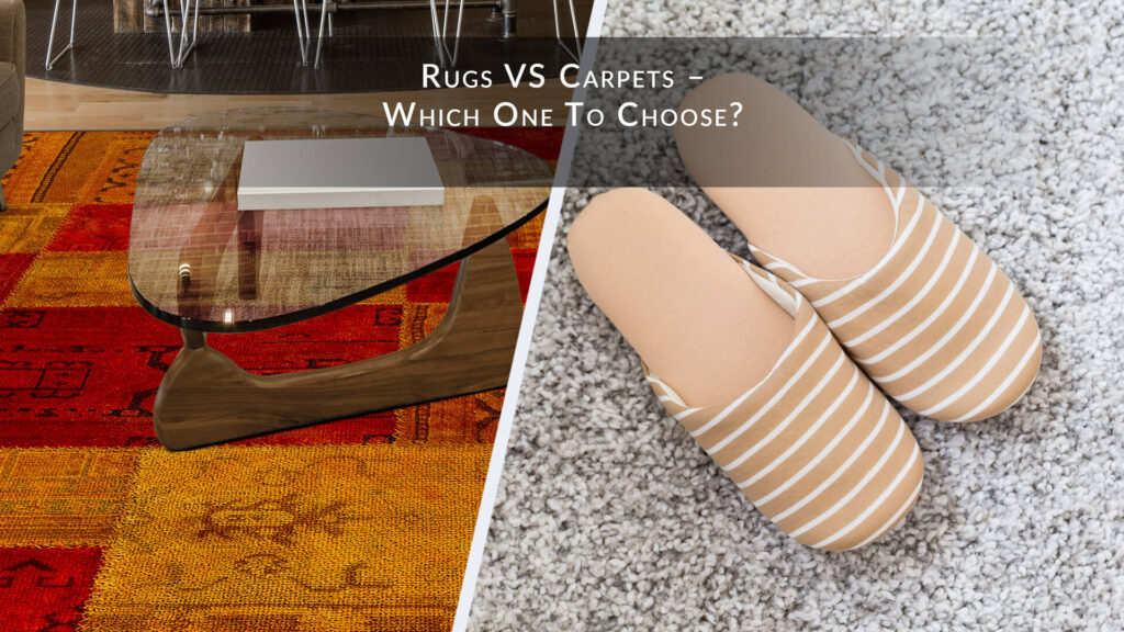 Rugs vs Carpets - Which one to choose?