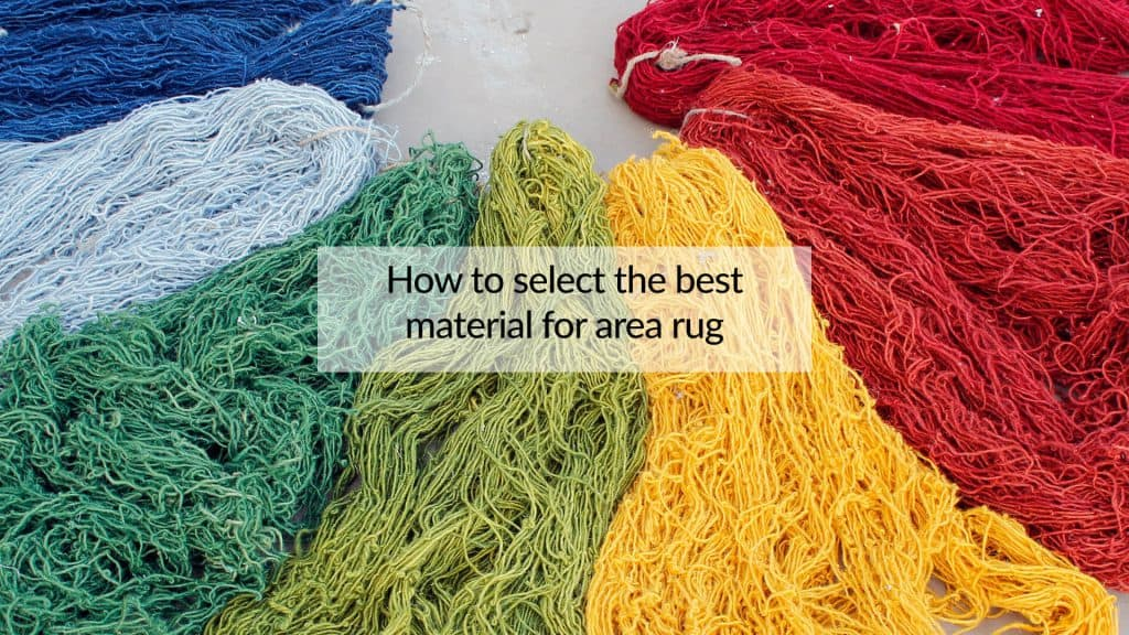 How-to-select-the-best-material-for-area-rug