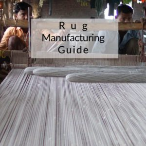 Rug Manufacturing Guide
