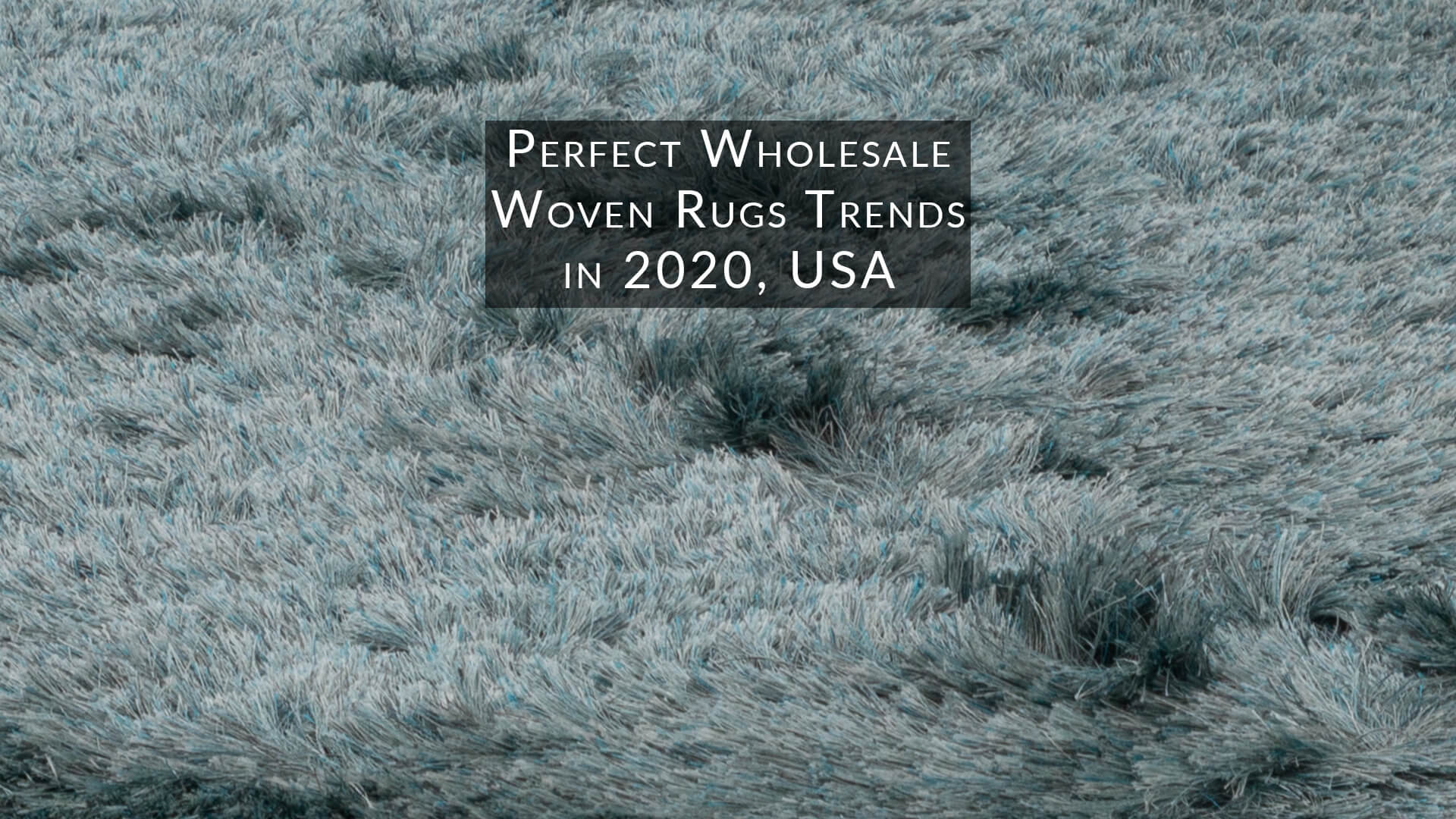 Perfect-Wholesale-Woven-rugs-trends-in-2020-USA