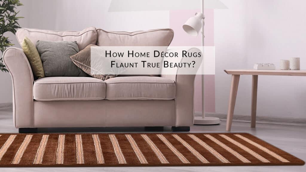 how-home-décor-rugs-flaunt-true-beauty