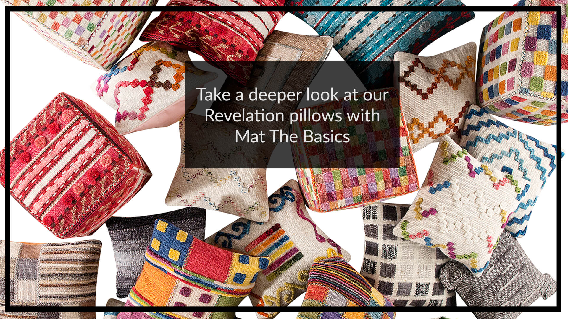 Take-a-deeper-look-at-our-Revelation-pillows-with-Mat-the-Basics