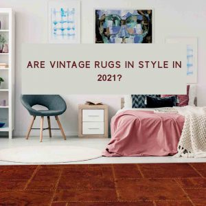 are-vintage-rugs-in-style-in-2021