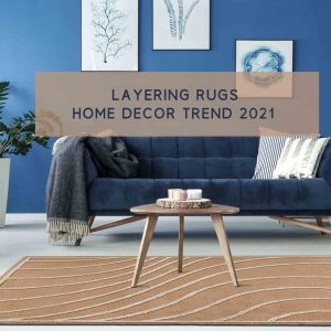 layering-rugs-home-decor-trend-2021