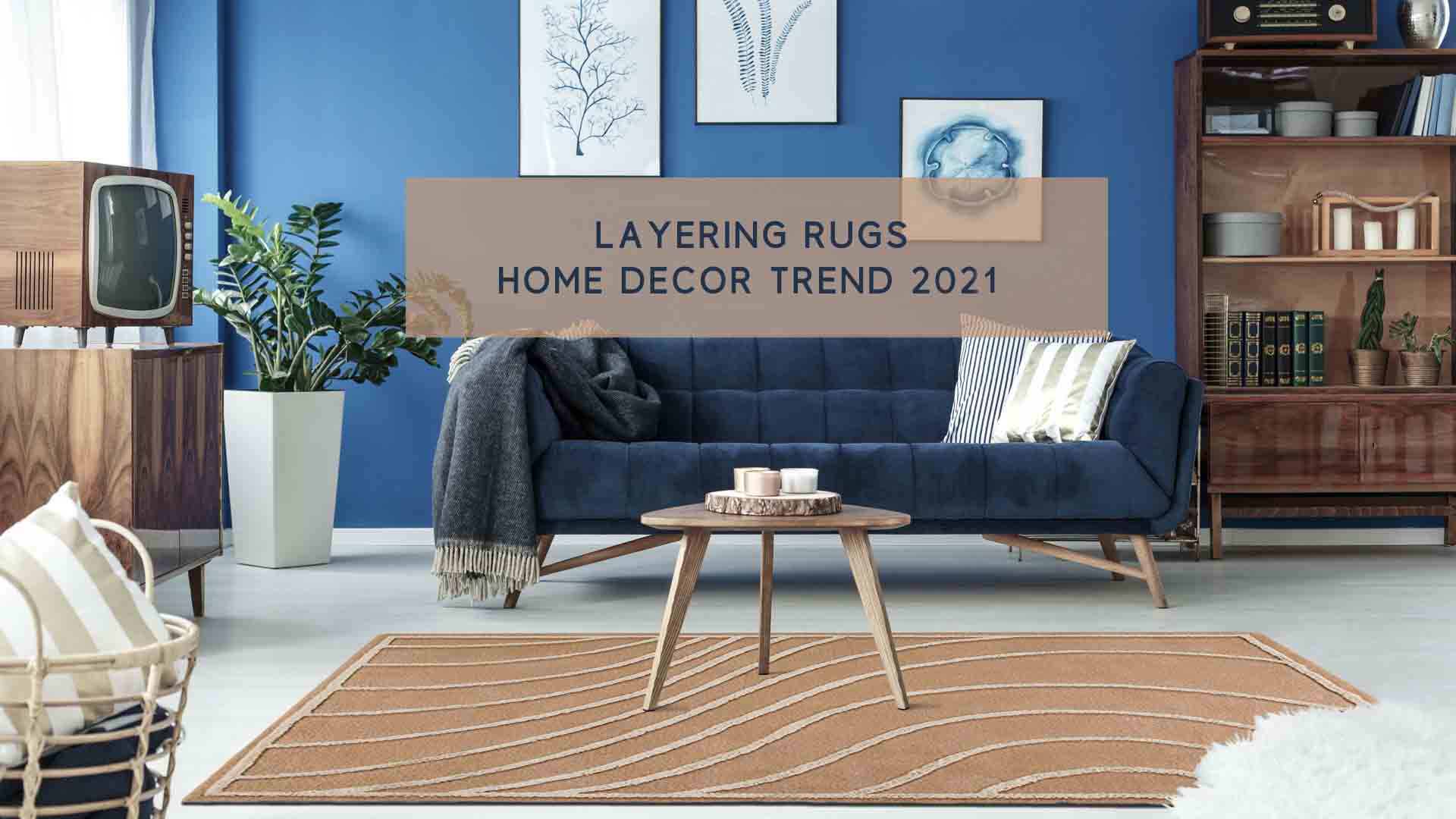 Layering Rugs Home Decor Trend 2021