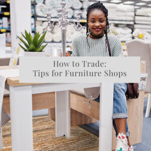 how to trade furniture shops