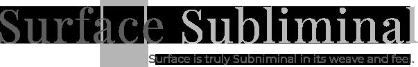 Surface Subliminal